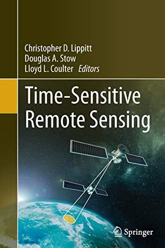Time-Sensitive Remote Sensing By Christopher D. Lippitt