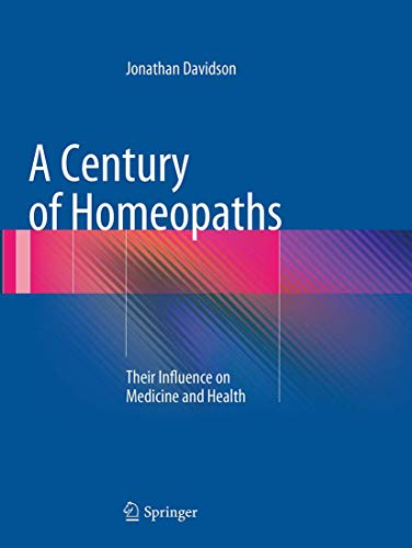A Century of Homeopaths By Jonathan Davidson