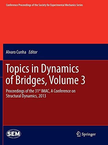 Topics in Dynamics of Bridges, Volume 3 By Alvaro Cunha