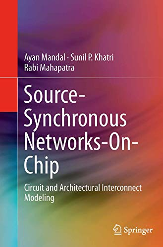 Source-Synchronous Networks-On-Chip By Ayan Mandal