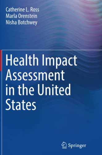 Health Impact Assessment in the United States By Catherine L. Ross