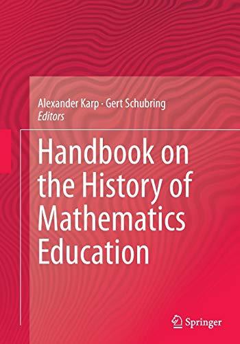 Handbook on the History of Mathematics Education By Alexander Karp