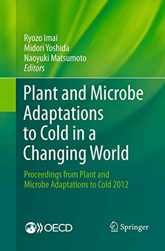 Plant and Microbe Adaptations to Cold in a Changing World By Ryozo Imai