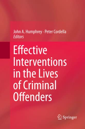 Effective Interventions in the Lives of Criminal Offenders By John A. Humphrey