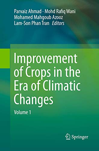 Improvement of Crops in the Era of Climatic Changes By Parvaiz Ahmad