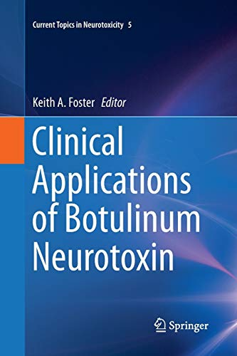 Clinical Applications of Botulinum Neurotoxin By Keith A. Foster