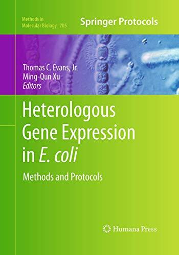 Heterologous Gene Expression in E.coli By Thomas C. Evans, Jr.