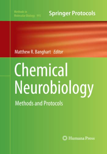 Chemical Neurobiology By Matthew R. Banghart