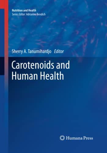 Carotenoids and Human Health By Sherry A. Tanumihardjo