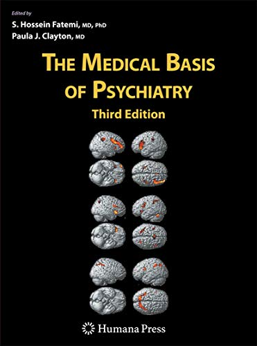 The Medical Basis of Psychiatry By S. Hossein Fatemi