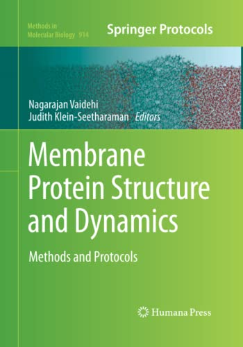 Membrane Protein Structure and Dynamics By Nagarajan Vaidehi
