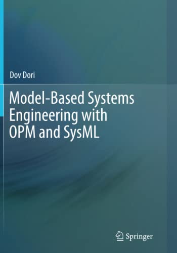 Model-Based Systems Engineering with OPM and SysML By Dov Dori
