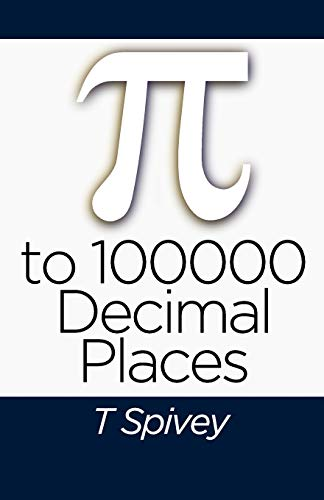 Pi to 100000 Decimal Places By T Spivey