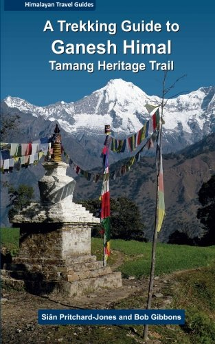A Trekking Guide to Ganesh Himal By Bob Gibbons