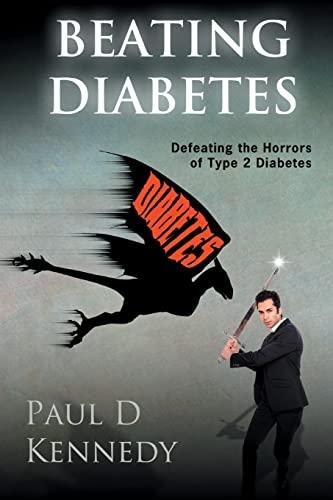 Beating Diabetes By Paul D Kennedy