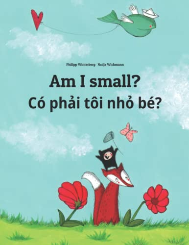 Am I small? Co phải toi nhỏ be? By Nadja Wichmann