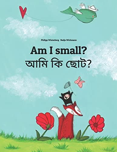 Am I small? আমি কি ছোট? By Nadja Wichmann