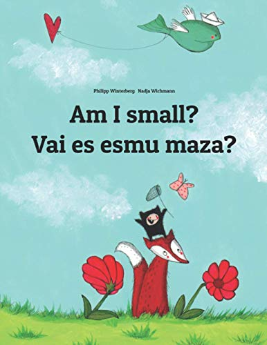 Am I small? Vai es esmu maza? By Nadja Wichmann