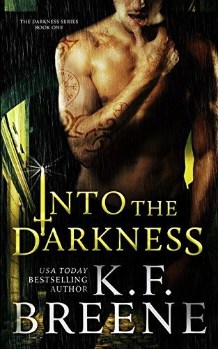 Into the Darkness (Darkness, 1) By K F Breene