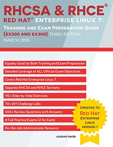 RHCSA & RHCE Red Hat Enterprise Linux 7: Training and Exam Preparation Guide (EX200 and EX300), Third Edition By Asghar Ghori