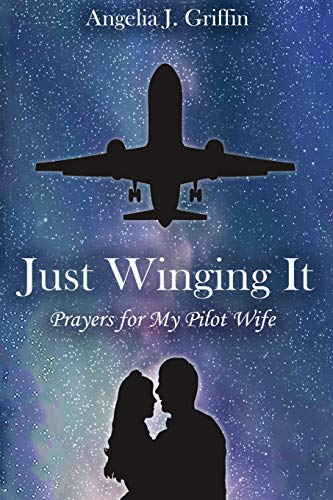 Just Winging It By Angelia J Griffin