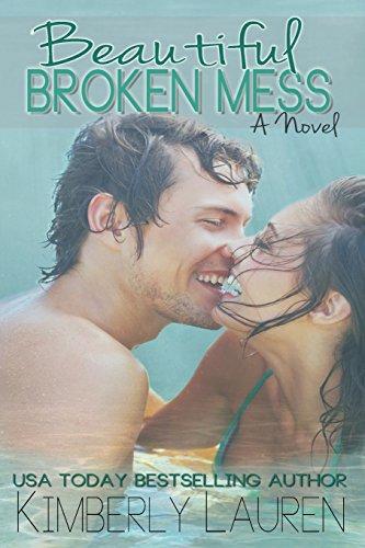 Beautiful Broken Mess By Kimberly Lauren