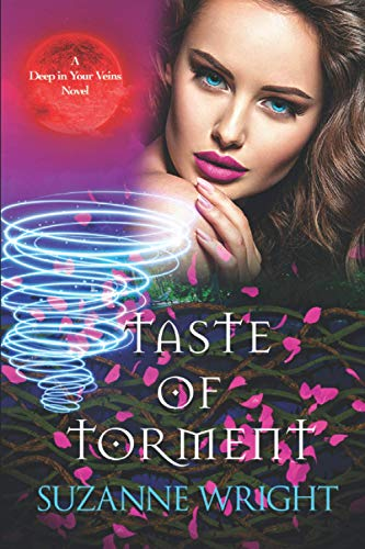 Taste of Torment: Volume 3 (The Deep in Your Veins Series) By Suzanne Wright