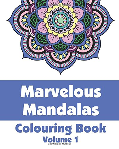 Marvelous Mandalas Colouring Book (Volume 1) (Art-Filled Fun Colouring Books) By H.R. Wallace Publishing