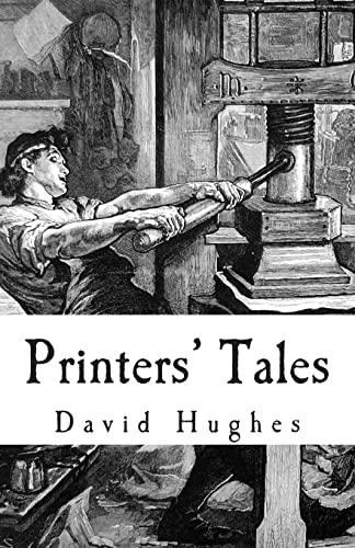Printers' Tales By David Hughes