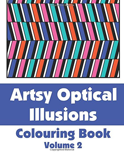 Artsy Optical Illusions Colouring Book (Volume 2) (Art-Filled Fun Colouring Books) By H.R. Wallace Publishing