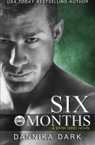 Six Months (Seven Series #2) By Dannika Dark