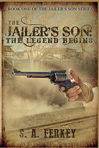 The Jailer's Son By S a Ferkey