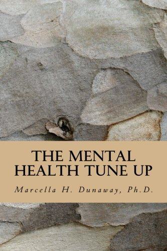 The Mental Health Tune Up By Marcella H Dunaway Ph D