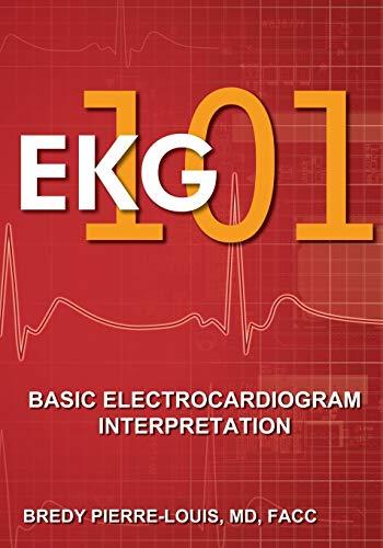 EKG 101 By Bredy Pierre-Louis