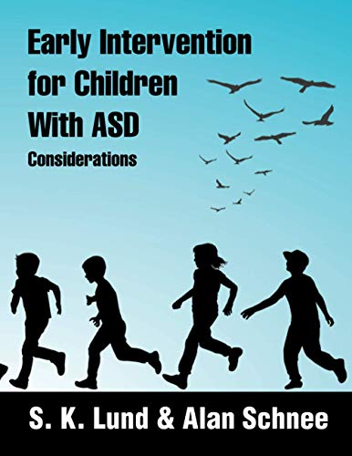 Early Intervention for Children with Asd By S K Lund