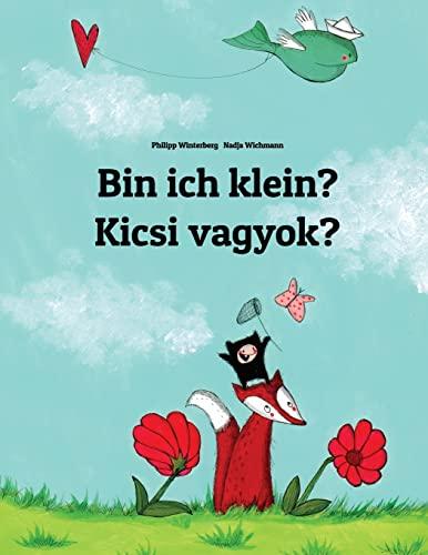 Bin ich klein? Kicsi vagyok? By Nadja Wichmann