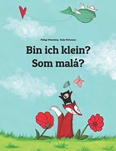 Bin ich klein? Som mala? By Nadja Wichmann