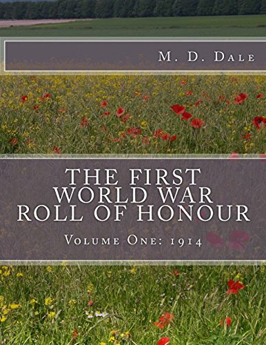 The First World War Roll of Honour: Volume One - 1914: Volume 1 by Dale, M D The