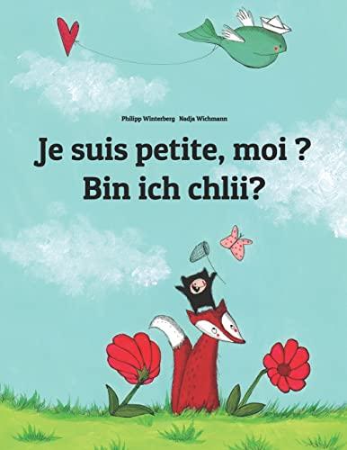 Je suis petite, moi ? Bin ich chlii? By Nadja Wichmann