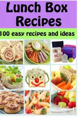 Lunch Box Recipes: 100 easy recipes and ideas for kids packed lunches: Volume 5 (Family Cooking Series) By Debbie Madson