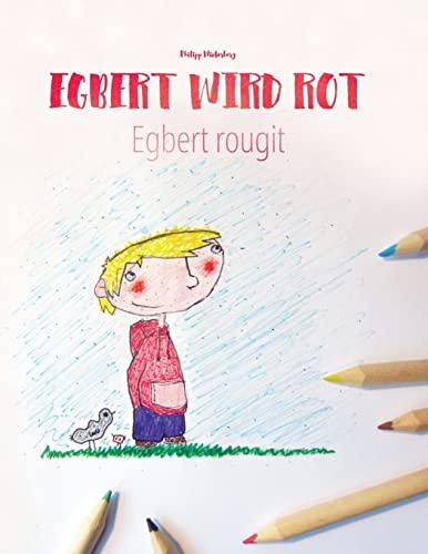 Egbert wird rot/Egbert rougit By Anita Luft