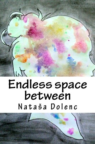 Endless space between By Natasa Dolenc