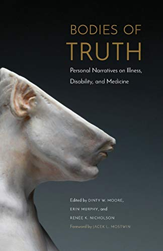 Bodies of Truth By Dinty W. Moore