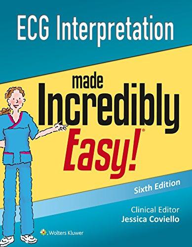 ECG Interpretation Made Incredibly Easy By Lippincott Williams & Wilkins