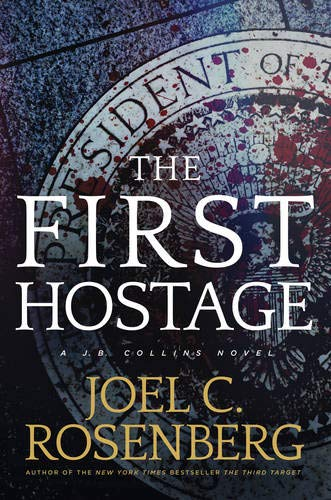 First Hostage, The By Joel C Rosenberg