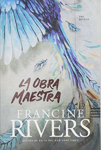 La Obra Maestra By Francine Rivers