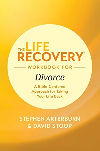 Life Recovery Workbook for Divorce, The By Stephen Arterburn