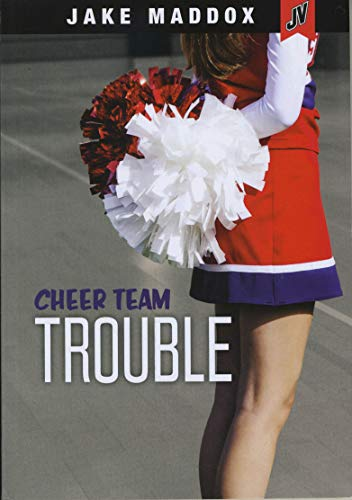 Jake Maddox JV Girls: Cheer Team Trouble By Jake Maddox