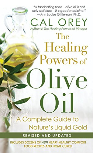 The Healing Powers Of Olive Oil By Cal Orey