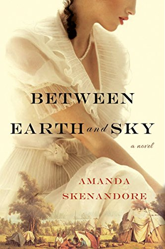 Between Earth and Sky By Amanda Skenandore